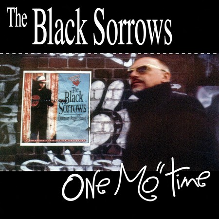 The Black Sorrows - One Mo' Time (2004)
