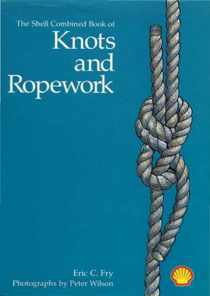 The Shell Combined Book Of Knots And Ropework